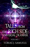 Tales From the Rich Side: Universal Transfer (Mindset, money short stories Book 1)