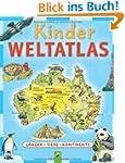 Kinder Weltatlas: L�nder - Tiere - Ko...