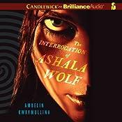 The Interrogation of Ashala Wolf: The Tribe, Book 1 | Ambelin Kwaymullina