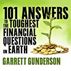 101 Answers to the Toughest Financial Questions on Earth Hörbuch von Garrett Gunderson Gesprochen von: Garrett Gunderson