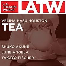 Tea  by Velina Hasu Houston Narrated by Shuko Akune, June Angela, Takayo Fischer, Lily Mariye, Diana Tanaka