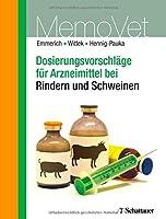 Dosierungsvorschläge für Arzneimittel bei Rindern und Schweinen: MemoVet /  Mit zahlreichen tabellarischen Übersichten