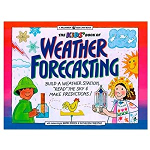 Amazon.com: The Kid's Book of Weather Forecasting: Build a Weather ...