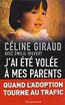 J\'ai été volée à mes parents par Céline Giraud