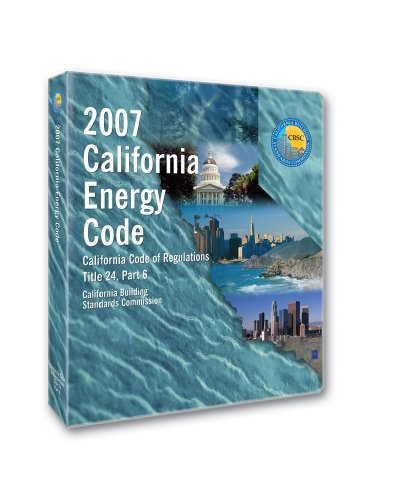 2007 California Energy Code (Title 24, Part 6) - Loose-leaf - ICC (distributed by Cengage Learning) - IC-5560L07 - ISBN: 1580015506 - ISBN-13: 9781580015509