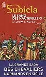 echange, troc Michel Subiela - Le Sang des Hauteville, Tome 3 : Les jardins de Palerme (1130-1166)