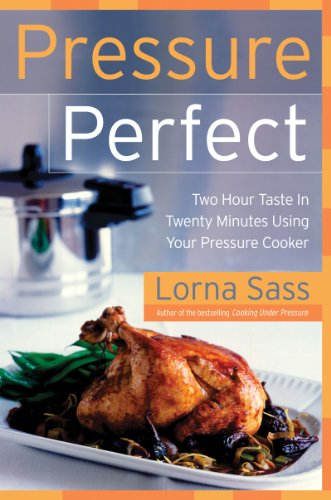 Pressure Perfect: Two Hour Taste in Twenty Minutes Using Your Pressure Cooker (Pressure In compare prices)