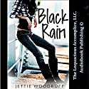 Black Rain (       UNABRIDGED) by Jettie Woodruff Narrated by Jennifer J. Saucedo