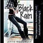 Black Rain | Jettie Woodruff