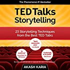 TED Talks Storytelling: 23 Storytelling Techniques from the Best TED Talks Hörbuch von Akash Karia Gesprochen von: Matt Stone