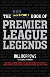 Bill Borrows The TalkSPORT Book of Premier League Legends