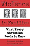 img - for Violence in Families: What Every Christian Needs to Know book / textbook / text book