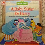 img - for Baby Sister for Herry (A Sesame Street Growing-Up Book) book / textbook / text book