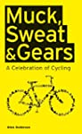 Muck, Sweat & Gears: A Celebration of...