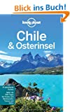 Lonely Planet Reisef�hrer Chile und Osterinsel
