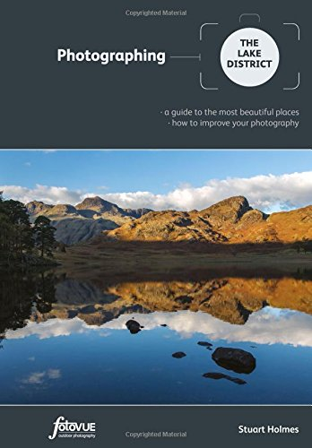 Photographing the Lake District: A Guide to the Most Beautiful Places & How to Improve Your Photography (Fotovue Photographing Guide)