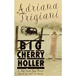 Big Cherry Holler (       UNABRIDGED) by Adriana Trigiani Narrated by Adriana Trigiani
