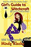 Girl's Guide to Witchcraft: A Humorous Paranormal Romance (Jane Madison Series Book 1) (English Edition)