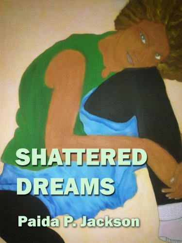 Experience a woman's journey in Paida P. Jackson's stirring memoir SHATTERED DREAMS