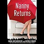 Nanny Returns: A Novel | Emma McLaughlin,Nicola Kraus
