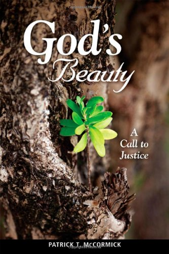 God's Beauty: A Call to Justice, McCormick, Patrick T.