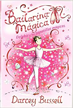 Bailarina mágica. Delphie y las zapatillas mágicas (Spanish) Perfect