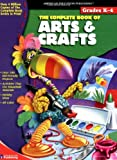 The Complete Book of Arts & Crafts (The Complete Book Series)