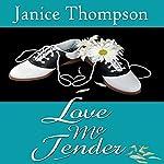 Love Me Tender: Christian Romance of the 1950s | Janice Thompson
