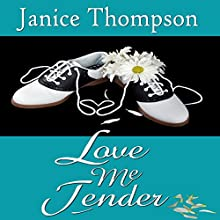 Love Me Tender: Christian Romance of the 1950s (       UNABRIDGED) by Janice Thompson Narrated by Piper Brown
