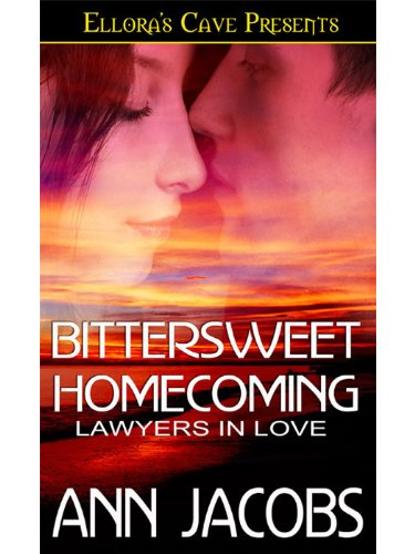 Bittersweet Homecoming (Lawyers in Love, Book Two)