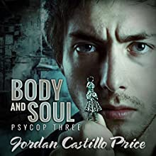 Body & Soul: PsyCop, Book 3 (       UNABRIDGED) by Jordan Castillo Price Narrated by Gomez Pugh