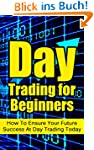 Day Trading for Beginners: How To Ens...