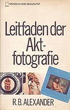 Leitfaden der Aktfotografie by Rolf B.…