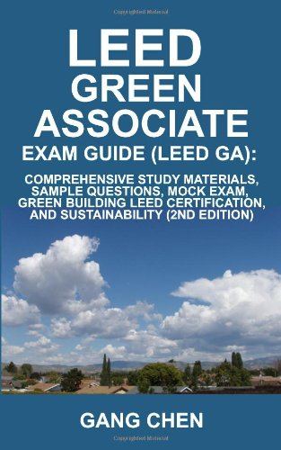 Leed Ga Exam Guide: A Must-Have for the Leed Green Associate Exam: Comprehensive Study Materials, Sample Questions, Mock Exam, Green Build (Leed Exam Guides)