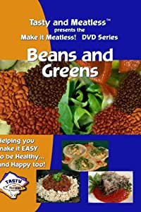 Tasty and Meatless Vegetarian Cooking: Beans and Greens