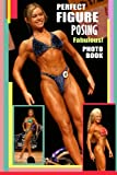 img - for Perfect Figure Posing Fabulous! Photo Book.: Figure Athletes in top shape posing! book / textbook / text book