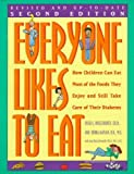 img - for EVERYONE LIKES TO EAT: HOW CHILDREN CAN EAT MOST OF THE FOODS THEY ENJOY AND STILL TAKE CARE OF THEIR DIABETES (REVISED) by Hollerorth, Hugo J. ( Author ) on Jun-24-1993[ Paperback ] book / textbook / text book