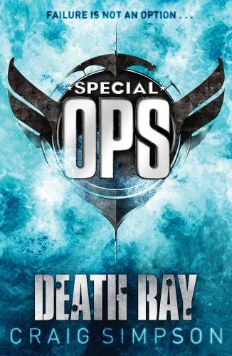 Special Operations: Death Ray: Death Ray Bk. 2