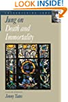 Jung on Death and Immortality (Encoun...