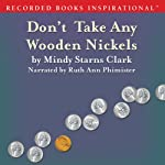Don't Take Any Wooden Nickels: The Million Dollar Mysteries, Book 2 (       UNABRIDGED) by Mindy Starns Clark Narrated by Ruth Ann Phimister