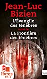 L'Evangile des ténèbres - La Frontière des ténèbres par Bizien