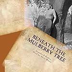 Beneath the Mulberry Tree | Jennifer B Duffey