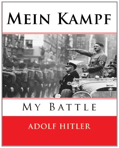 Mein Kampf (My Struggle) by Adolf Hitler
