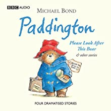 Paddington: Please Look After This Bear and Other Stories (Dramatised) (       UNABRIDGED) by Michael Bond Narrated by Michael Hordern