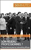 Comment développer son réseau professionnel ?: Trucs et astuces pour un networking efficace (Coaching pro t. 14)
