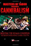img - for Masters Of Taboo: Cannibalism, Digesting The Human Condition: The Definitive International Cannibal Collective (Volume 1) book / textbook / text book