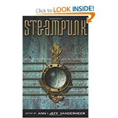 Steampunk by Ann VanderMeer,&#32;Joe R. Lansdale,&#32;Ian R. MacLeod and Mary Gentle