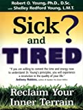Sick and Tired?: Reclaim Your Inner Terrain