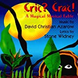 Cric? Crac! A Magical Musical Fable