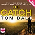 The Catch Audiobook by Tom Bale Narrated by Paul Thornley